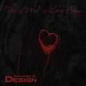 This Is Not A Love Song by Afflicted By Design
